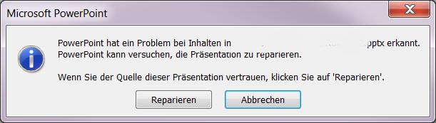 Powerpoint hat ein Problem bei Inhalten in -Dateiname- erkannt. Powerpoint kann versuchen die, die Präsentation zu 'Reparieren'.